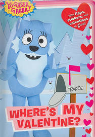 Yo Gabba Gabba: Where's My Valentine? by Tina Gallo image