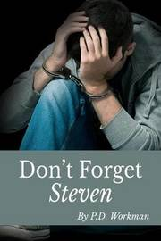 Don't Forget Steven by P D Workman