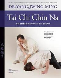 Tai Chi Chin Na Revised by Jwing Ming Yang