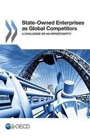 State owned enterprises as global competitors by Organisation for Economic Co-operation and Development