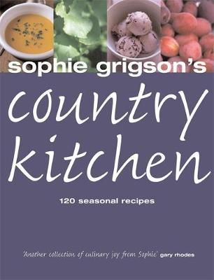 Sophie Grigson's Country Kitchen by Sophie Grigson