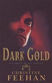 Dark Gold (The Carpathians #3) (UK Edition) by Christine Feehan