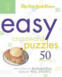 The New York Times Easy Crossword Puzzles, Volume 9: 50 Monday Puzzles from the Pages of the New York Times image