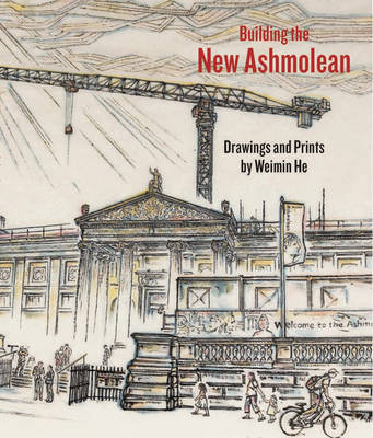 Building the New Ashmolean by Weimin He