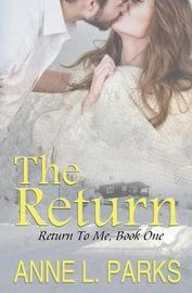 The Return by Anne L Parks