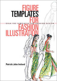 Figure Templates For Fashion Illustration by Patrick John Ireland