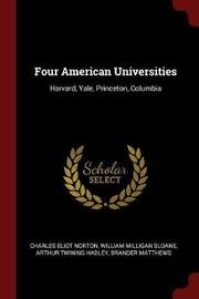 Four American Universities by Charles Eliot Norton image