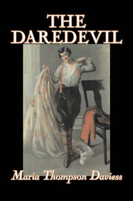 The Daredevil by Maria Thompson Daviess, Fiction, Classics, Literary by Maria Thompson Daviess image