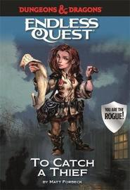 Dungeons & Dragons Endless Quest: To Catch a Thief by Matt Forbeck