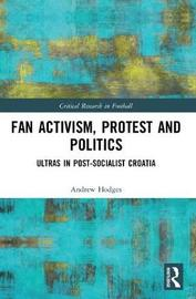 Fan Activism, Protest and Politics by Andrew Hodges