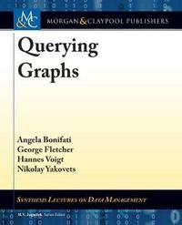 Querying Graphs by Angela Bonifati