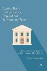 Central Bank Independence, Regulations, and Monetary Policy by Ranajoy Ray Chaudhuri image