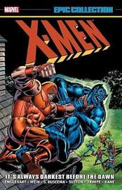 X-men Epic Collection: It's Always Darkest Before The Dawn by Steve Englehart