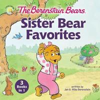 The Berenstain Bears Sister Bear Favorites by Jan Berenstain image