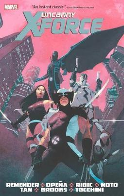 Uncanny X-force By Rick Remender Omnibus by Rick Remender