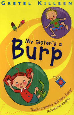 My Sister's a Burp by Gretel Killeen image