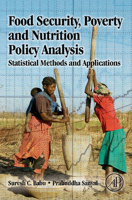 Food Security, Poverty and Nutrition Policy Analysis: Statistical Methods and Applications by S. N. Gajanan image