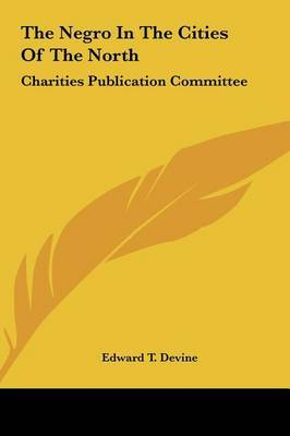 The Negro in the Cities of the North: Charities Publication Committee image