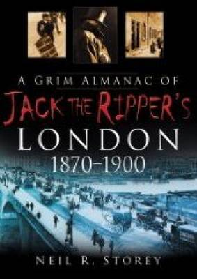 A Grim Almanac of Jack the Ripper's London by Neil R. Storey image