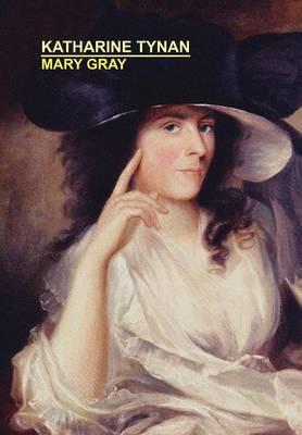 Mary Gray by Katharine Tynan image