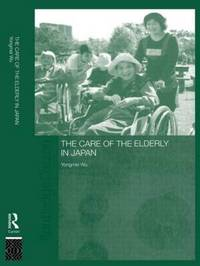 The Care of the Elderly in Japan by Yongmei Wu image