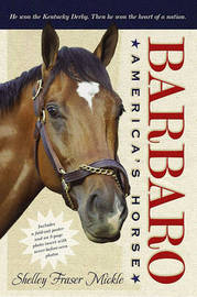 Barbaro: America's Horse by Shelley Fraser Mickle
