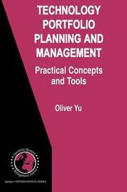 Technology Portfolio Planning and Management by Oliver Yu