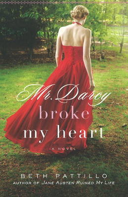 Mr Darcy Broke My Heart by Beth Pattillo image