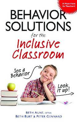 Behavior Solutions For the Inclusive Classroom by Beth Aune