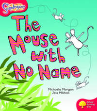 Oxford Reading Tree: Level 4: Snapdragons: The Mouse With No Name by Michaela Morgan image