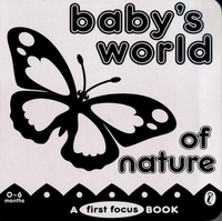 Baby's World of Nature: a First Focus Board Book by Terry Fitzgibbon