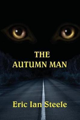 The Autumn Man by Eric Ian Steele