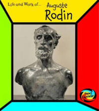 The Life and Work of Auguste Rodin by Richard Tames image