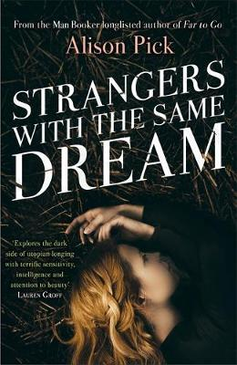 Strangers with the Same Dream by Alison Pick image