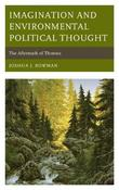 Imagination and Environmental Political Thought by Joshua J. Bowman