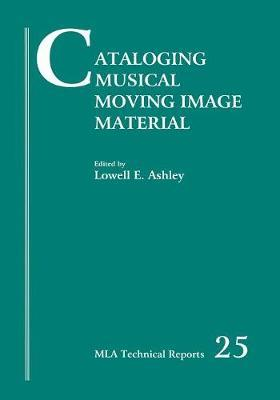 Cataloging Musical Moving Image Material by Lowell Ashley