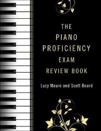 The Piano Proficiency Exam Review Book by Lucy Mauro