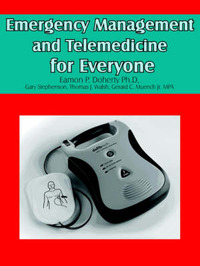 Emergency Management and Telemedicine for Everyone by Eamon Doherty Ph.D image