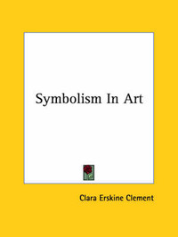 Symbolism in Art by Clara Erskine Clement
