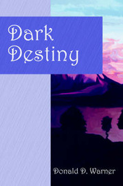 Dark Destiny by Donald , D. Warner image