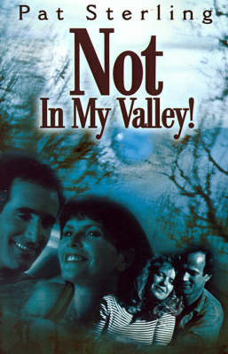 Not in My Valley! by Pat Sterling image