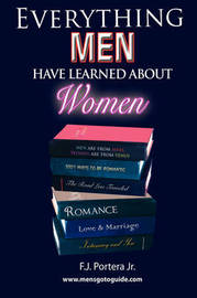 Everything Men Have Learned About Women by F.J. Portera Jr. image