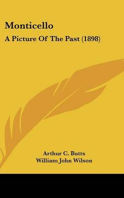 Monticello: A Picture of the Past (1898) by C Butts Arthur C Butts image