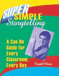 Super Simple Storytelling by Kendall Haven