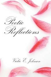 Poetic Reflections by Elaine Dean Vickie Elaine Dean