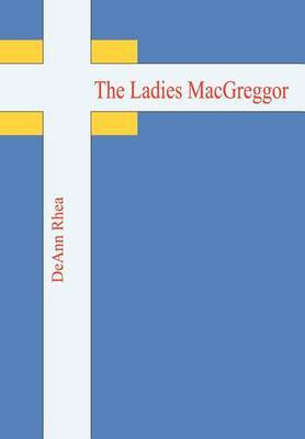 The Ladies Macgreggor by DeAnn Rhea image