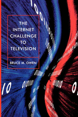 The Internet Challenge to Television by Bruce M. Owen