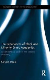 The Experiences of Black and Minority Ethnic Academics by Kalwant Bhopal