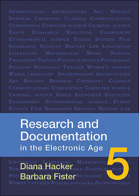 Research and Documentation in the Electronic Age by University Diana Hacker (Late of Prince George's Community College late of Prince George's Community College late of Prince George's Community College