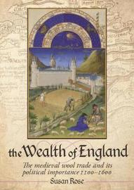 The Wealth of England by Susan Rose